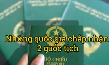 Những quốc gia cho phép mang 2 quốc tịch